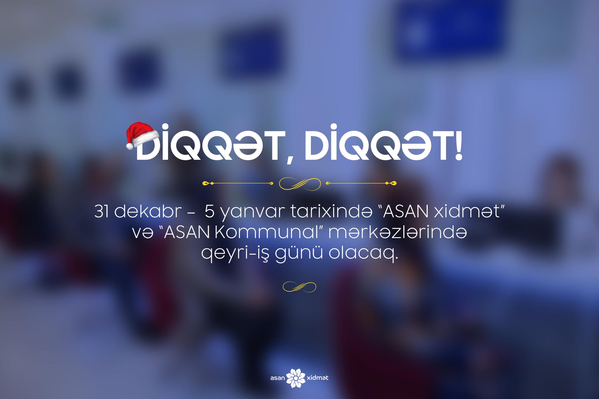 """""""ASAN xidmət"""" və """"ASAN kommunal"""" mərkəzlərində 6 gün iş olmayacaq"""